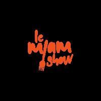 Le MiamShow